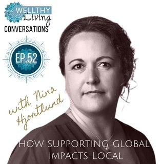 EP 52 How supporting global impacts local