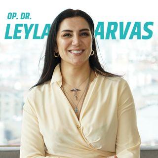 Op. Dr. Leyla Arvas Kimdir