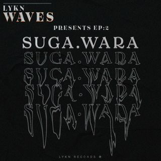 LYKN Waves Ep2: Suga.wara