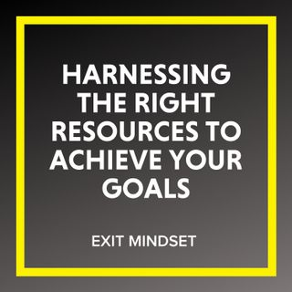 Harnessing the Right Resources to Achieve Your Goals
