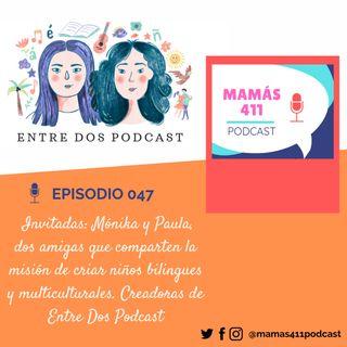 047 - Invitadas: Mónika y Paula, dos amigas criando niños bilingües. Creadoras de Entre Dos Podcast