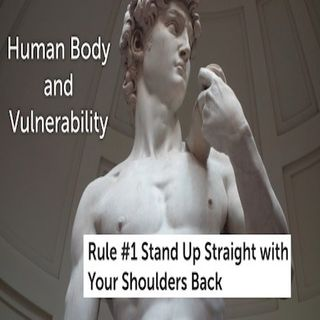 Brain and Bible: Rule #1 Stand Up Straight With Your Shoulders Back