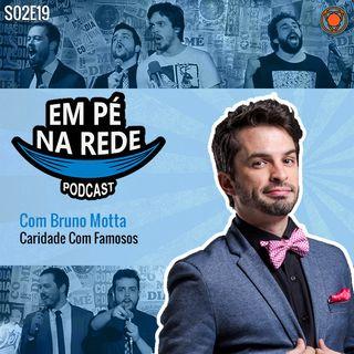 S02E19 - Bruno Motta - Caridade Com Famosos