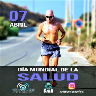 NUESTRO OXÍGENO 07 de abril Día Mundial de la Salud