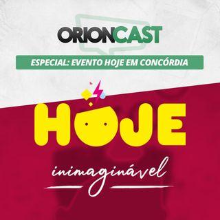 OrionCast Especial: Evento Hoje em Concórdia