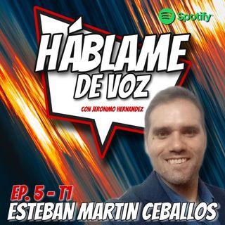 HDV Ep. 05 - Esteban Martin Ceballos