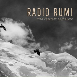 Radio Rumi Program 27: You Were Given Wings to Fly.
