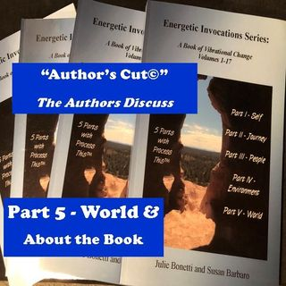Energetic Invocations & Process This - The Author's Cut - 06 - Part 5 - World & About the Book