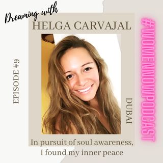 Ep. #9 Helga Carvajal - In pursuit of soul awareness, I found my inner peace