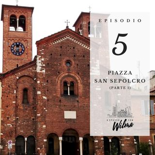 Puntata 05 - Piazza San Sepolcro - 1