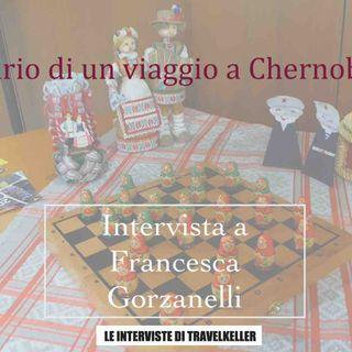 Ep. 13 Diario di Un viaggio a Chernobyl. Intervista a Francesca Gorzanelli
