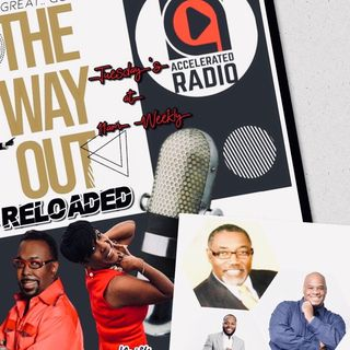 The Way Out Reloaded *Millennium Pastors & Mentorship* 5-21-19
