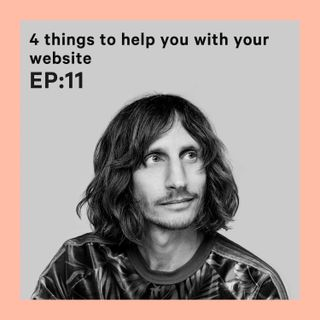 4 Things to Help You with Your Website [S1E11]