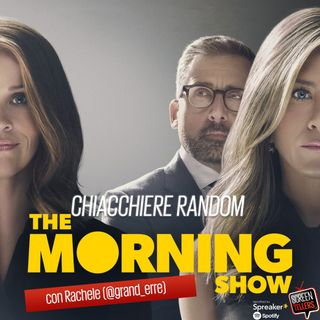 Chiacchiere Random su The Morning Show con Rachele