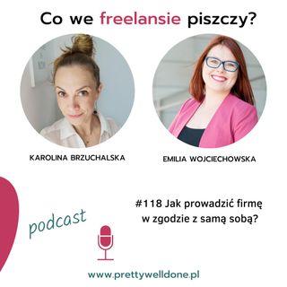 PWD#118 – Jak prowadzić firmę w zgodzie z samą sobą – wywiad z Emilią Wojciechowską