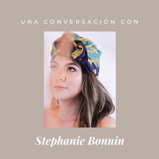 Episodio 2 - Stephanie Bonnin