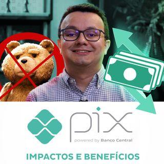 PIX: Impactos e benefícios