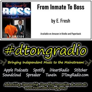 Top Indie Music Artists on #dtongradio - Powered by 'From Inmate to Boss' on Amazon
