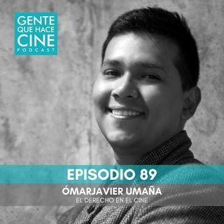 EP89: El Derecho en el Cine (con Ómarjavier Umaña)