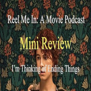 Mini Review: I'm Thinking of Ending Things