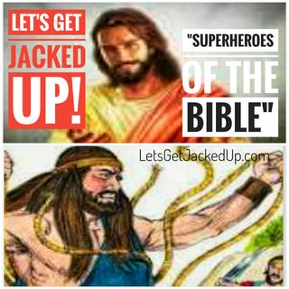 "LET'S GET JACKED UP! Super Heroes of the Bible"" Guest: Captain Amerighost"