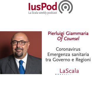 Ep. 36 IusPod Coronavirus: emergenza sanitaria tra Governo e Regioni