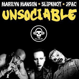 Kill_mR_DJ - Unsociable (Marilyn Manson VS Slipknot VS 2Pac)