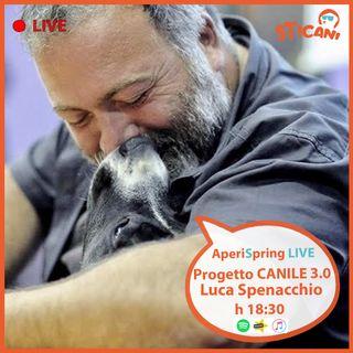 #14 Intervista a Luca Spennacchio - Progetto CANILE 3.0 | AperiSpring LIVE
