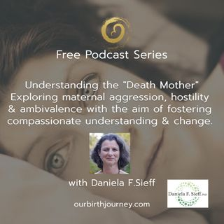"Understanding the ""Death Mother"" with Daniela Sieff"