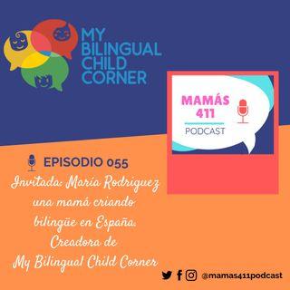 055 - Invitada: María Rodriguez, una mamá criando bilingüe en España. Creadora de My Bilingual Child Corner