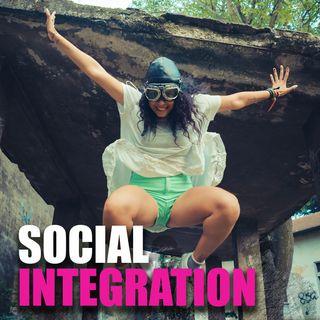 Social Integration - Part 1