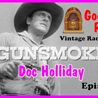 Gunsmoke, Doc Holliday Episode 8  | Good Old Radio #gunsmoke #ClassicRadio #radio