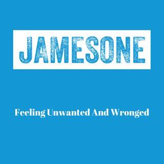 Feeling Unwanted and Wronged