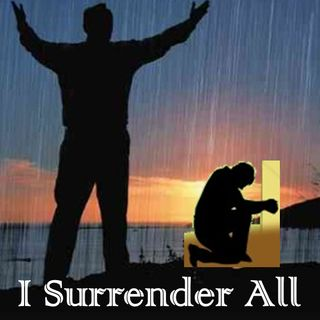 I SURRENDER ALL - Jesus Our Model in Prayer