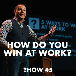 Proverbs #5 - How do you win at work?
