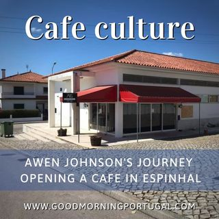 Portugal news, weather & today: Awen's cafe culture