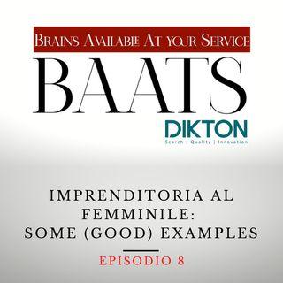 Imprenditoria al femminile: some (good) examples.