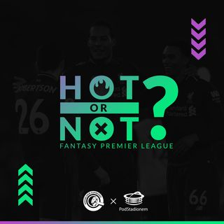 Hot or not? #FPL