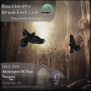 Archetypes Of Fear Vampires - Blackbird9 Podcast