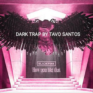 How You Like That - BLACKPINK (Tavo Santos Dark Trap Mix)