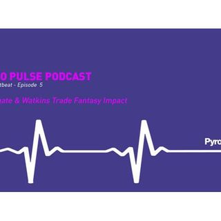 Pyro Pulse Fantasy Football Podcast - Zekegate & Watkins Trade Impact (Ep. 5)