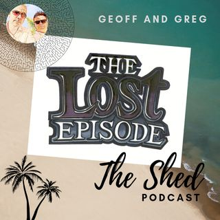 The Shed #5 - The Lost Episode