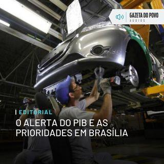 Editorial: O alerta do PIB e as prioridades em Brasília