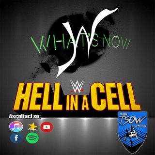 HELL IN A CELL Card e pronostici - What's Now