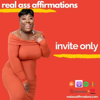 Real Ass Affirmations: Invite Only