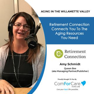 7/10/21: Amy Schmidt of Retirement Connection | GUIDE TO AGING IN PLACE | Aging in the Willamette Valley with John Hughes