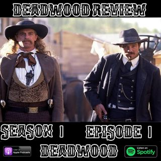 Deadwood Review | Season 1 Episode 1 | Deadwood