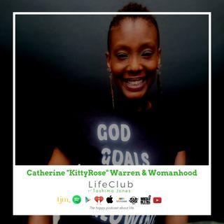 "LIfeClub w/ Tashima Jones: Ep 31 - Catherine ""Kitty Rose"" Warren on Womanhood"