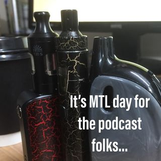 It's MTL and Pod systems...