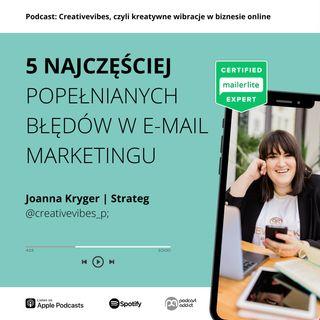 PODCAST #15: 5 najczęściej popełnianych błędów w e-mail marketingu których warto unikać!